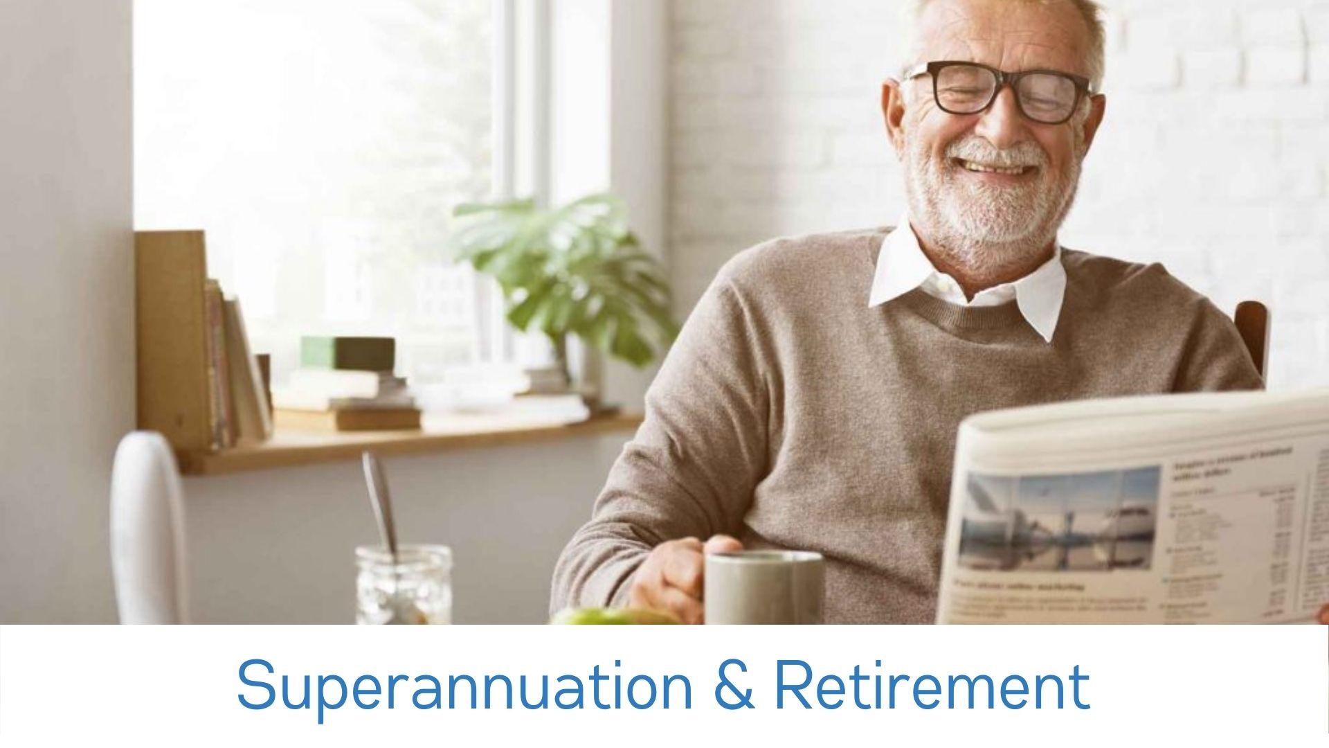 Superannuation & Retirement